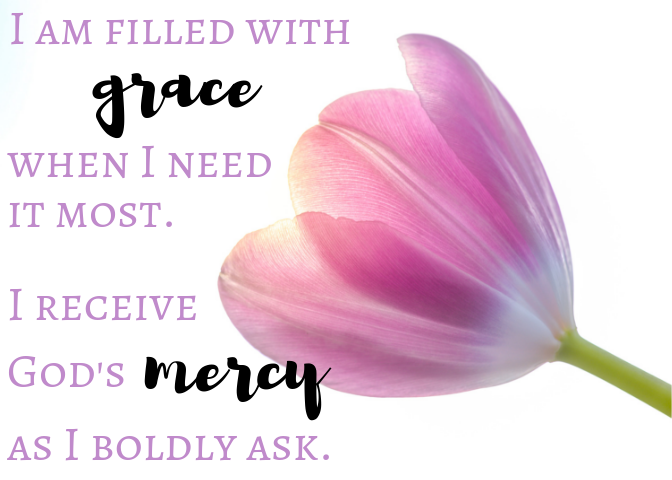 """I am filled with grace when I need it most. I receive God's mercy as I boldly ask."" (Hebrews 4:16) printable positive affirmation based on the Bible"