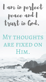 """I am in perfect peace and I trust in God. My thoughts are fixed on Him."" (Isaiah 26:3) Phone lock screen positive affirmation"