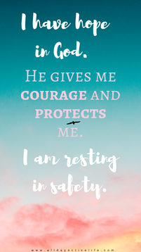 "​""I have hope in God. He gives me courage and protects me. I am resting in safety."" (Job 11:18) positive affirmation for phone lock screen"