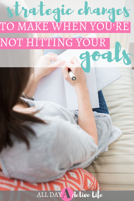 how to change your planning when you aren't hitting your goals